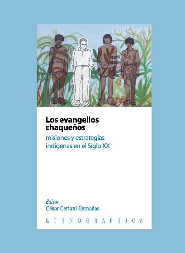 """Conversatorio sobre el libro: """"Los evangelios chaqueños. Misiones y estrategias indígenas en el Siglo XX"""""""